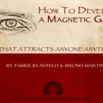 How to Develop a Magnetic Gaze That Attracts Anyone Anytime